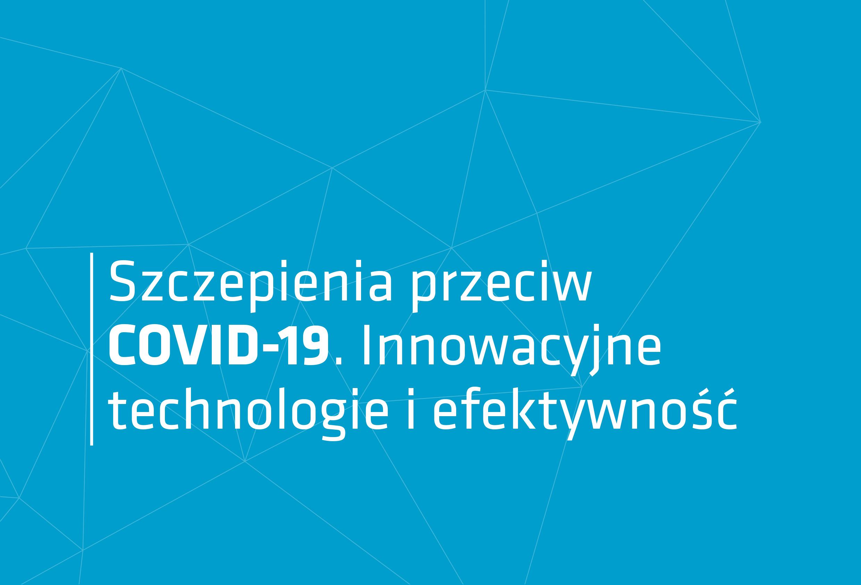 Szczepienia przeciw COVID-19. Innowacyjne technologie i efektywność